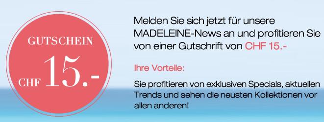 Madeleine Newsletter abonnieren und CHF 15.- Gutschein erhalten